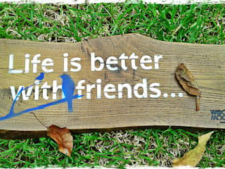 Life is better with friends:   por WoodMood,Rústico