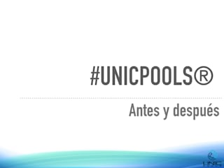 UNIC POOLS® - Antes y Después de UNIC POOLS® > Piscinas Ligeras