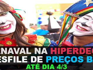 CARNAVAL É NA HIPERDECOR:   por Móveis Hiperdecor,Moderno