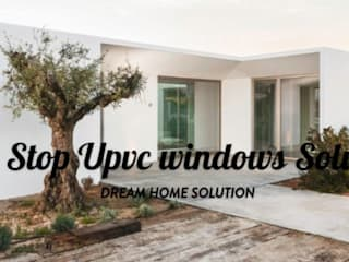 One Stop Upvc windows solution by Dream Home Solution Asian