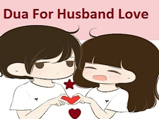 Dua To Get Husband Love and Make Husband Listen by Marriage Dua