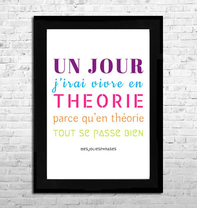 """Affiche A4 - """"Un jour j'irai vivre en théorie parce qu'en théorie tout se passe bien"""" (couleur) homify Murs & SolsImages & Cadres"""