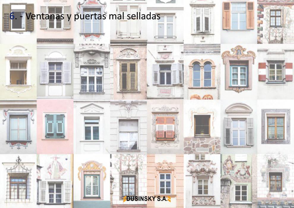 6 - PUERTAS Y VENTANAS MAL SELLADAS: Casas unifamiliares de estilo  por DUSINSKY S.A.