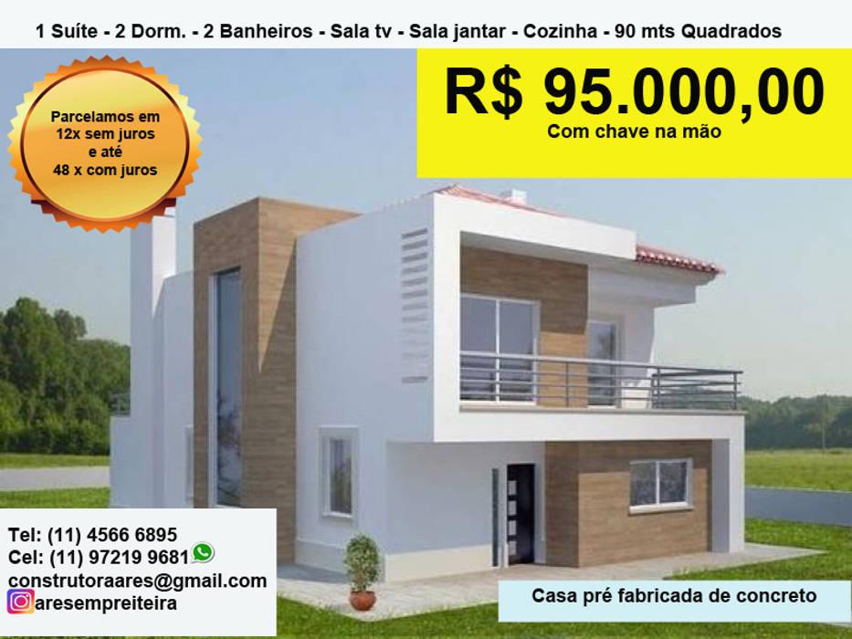 CASAS PRÉ FABRICADAS por ARES CONSTRUTORA Moderno
