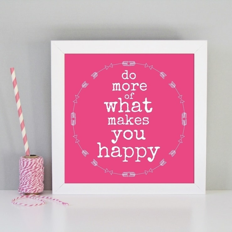 Do more of what makes you happy framed art print:  Artwork by Always Sparkle