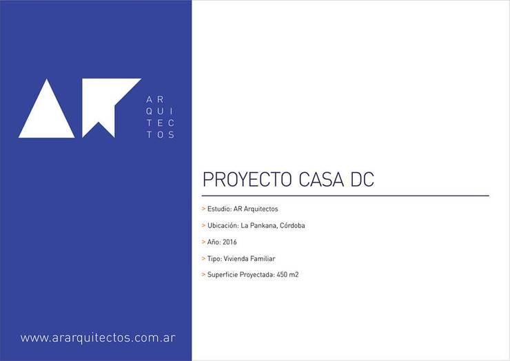 Proyecto DC : Casas de estilo  por AR   arquitectos,