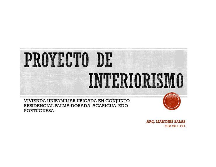 INTERIORISMO DE UNA VIVIENDA UNIFAMILIAR: Casas de estilo  por Arq. Marynes Salas