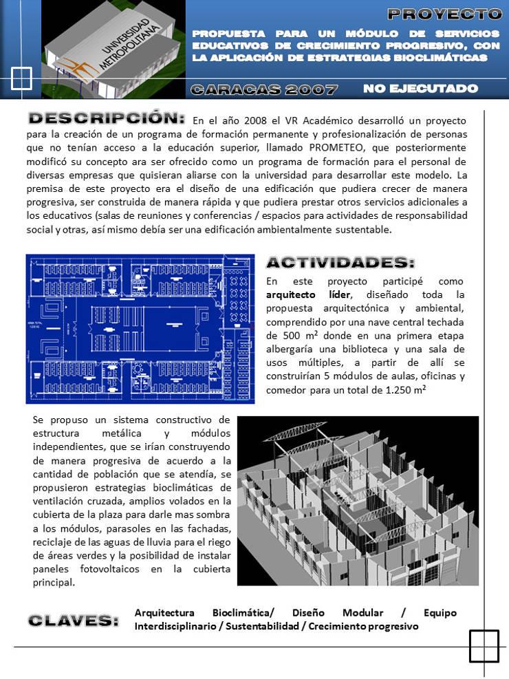 Propuesta arquitectónica, para un módulo de servicios educativos de crecimiento progresivo:  de estilo  por JOSE RAFAEL FERERO ARQUITECTO