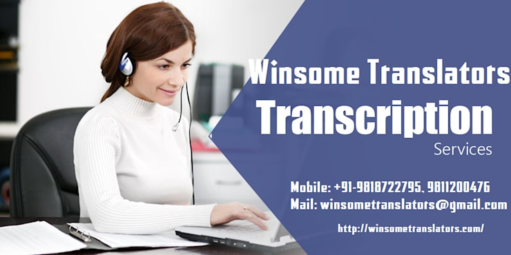 Winsome Translators ACCURATE TRANSCRIPTION SERVICES:   by Cherry Hill Interiors Pvt. Ltd