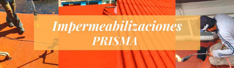 IMPERMEABILIZACIONES  PRISMA