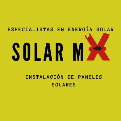 ESPECIALISTAS EN ENERGÍA SOLAR SOLAR MX INSTALACIÓN DE PANELES SOLARES