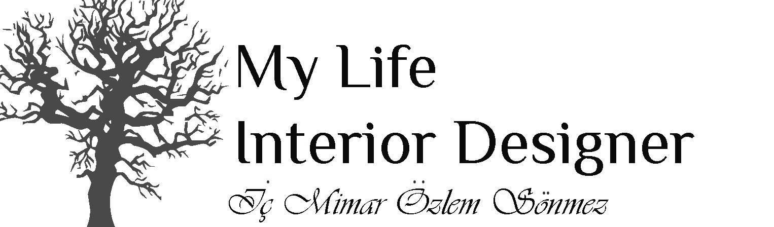MY LİFE İNTERİOR DESİGNER
