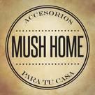MUSH HOME
